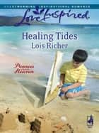 Healing Tides ebook by Lois Richer