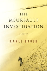 The Meursault Investigation ebook by Kamel Daoud,John Cullen
