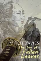 The Inn of Fallen Leaves ebook by Mitch Davies