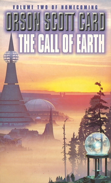 The Call Of Earth - Homecoming Series, book 3 ebook by Orson Scott Card