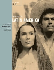 The Cinema of Latin America ebook by Alberto Elena,Walter Salles,Marina Díaz López