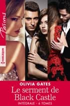 Le serment de Black Castle - Intégrale 6 tomes ebook by Olivia Gates