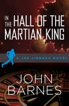 In the Hall of the Martian King ebook by John Barnes