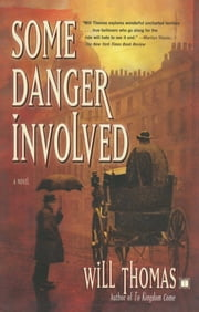 Some Danger Involved - A Novel ebook by Will Thomas