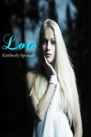 Lore: A Shimmer Trilogy Short ebook by Kimberly Spencer