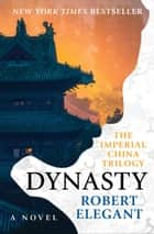 Dynasty ebook by Robert Elegant