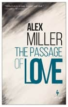 The Passage of Love ebook by Miller