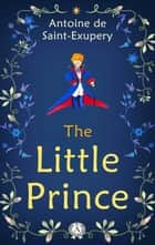 The Little Prince ebook by Antoine de Saint-Exupéry, Marina Zhigalova