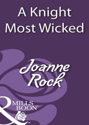 A Knight Most Wicked (Mills & Boon Historical) ebook by Joanne Rock