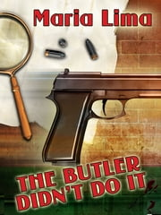 The Butler Didn't Do It ebook by Maria Lima