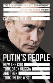 Putin's People: How the KGB Took Back Russia and then Took on the West ebook by Catherine Belton