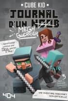Journal d'un noob (méga guerrier) tome 3 - Minecraft eBook by CUBE KID