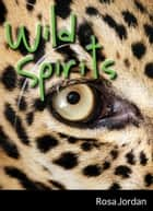 Wild Spirits ebook by Rosa Jordan