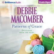 Patterns of Grace - Devotions from the Heart audiobook by Debbie Macomber