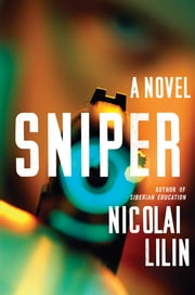 Sniper: A Novel ebook by Nicolai Lilin