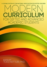 Modern Curriculum for Gifted and Advanced Academic Students ebook by Todd Kettler