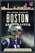 The Great Book of Boston Sports Lists ebook by Andy Gresh, Michael Connelly
