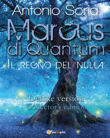 Marcus di Quantum «Il regno del nulla» (Deluxe version) Collector's Edition ebook by Antonio Soria