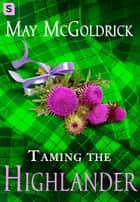 Taming the Highlander ebook by May McGoldrick