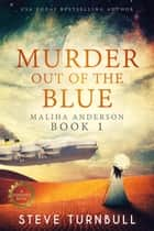 Murder out of the Blue - Maliha Anderson, #1 ebook by Steve Turnbull