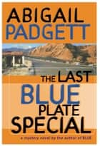 The Last Blue Plate Special ebook by Abigail Padgett
