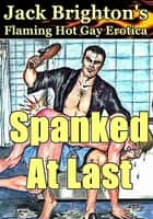 Spanked At Last ebook by Jack Brighton