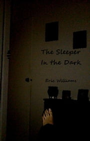 The Sleeper in the Dark ebook by Eric Williams