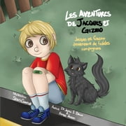 LES AVENTURES DE JACQUES ET GIZMO - Jacques et Gizmo deviennent de fidèles compagnons ebook by DR. JAMES S. BROWN AND FRANCES POULSON