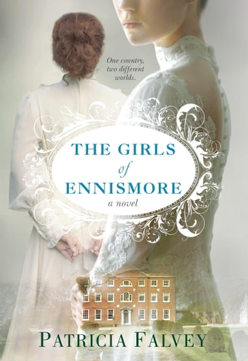 The Girls of Ennismore ebook by Patricia Falvey