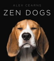 Zen Dogs ebook by Alexandra Cearns