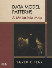 Data Model Patterns: A Metadata Map - A Metadata Map ebook by David C. Hay