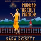 Murder at Archly Manor audiobook by Sara Rosett