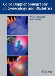 Color Doppler Sonography in Gynecology and Obstetrics ebook by Werner Schmidt,Asim Kurjak