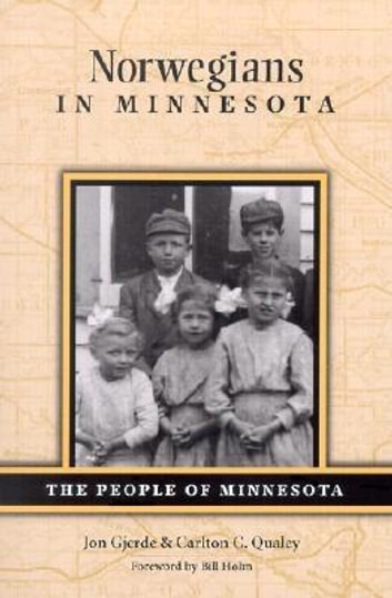 Norwegians in Minnesota ebook by Jon Gjerde,Carlton C. Qualey