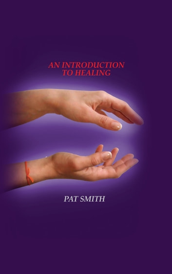 A Introduction to spiritual healing ebook by Pat Smith