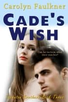 Cade's Wish ebook by Carolyn Faulkner