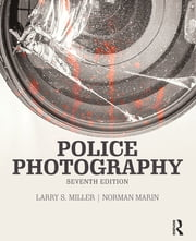 Police Photography ebook by Larry S. Miller,Norman Marin,Norman Marin
