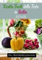 Ricette Facili delle Feste in Sicilia: Estate ebook by Mc Donatella Pavone