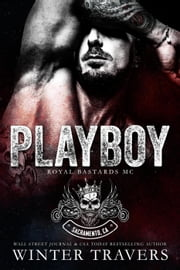 Playboy - Royal Bastards MC ebook by Winter Travers