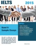 Ielts 2015 - Band 9 Sample Essays ebook by Anthony Foster