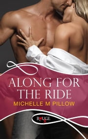 Along for the Ride: A Rouge Erotic Romance ebook by Michelle M Pillow