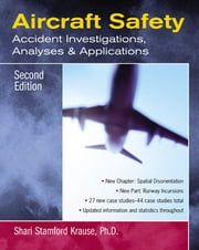 Aircraft Safety - Accident Investigations, Analyses, & Applications, Second Edition ebook by Shari Krause