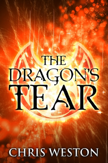 The Dragon's Tear ebook by Chris Weston