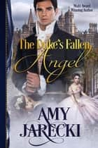 The Duke's Fallen Angel - Devilish Dukes, #1 ebook by Amy Jarecki