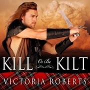 Kill or Be Kilt livre audio by Victoria Roberts