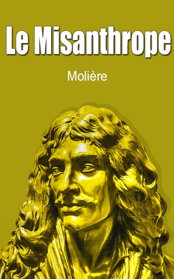 Le Misanthrope ebook by Molière