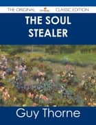 The Soul Stealer - The Original Classic Edition ebook by
