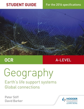 OCR AS/A-level Geography Student Guide 2: Earth's Life Support Systems; Global Connections ebook by Peter Stiff,David Barker