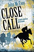 Close Call ebook by John McEvoy