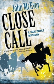 Close Call - A Jack Doyle Mystery ebook by John McEvoy